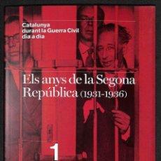 Libros: ELS ANYS DE LA SEGONA REPÚBLICA (1931-1936) -. Lote 261665230