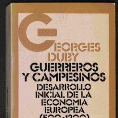 Libros: GUERREROS Y CAMPESINOS: DESARROLLO INICIAL DE LA ECONOMÍA EUROPEA 500-1200 - GEORGES DUBY. Lote 261683655