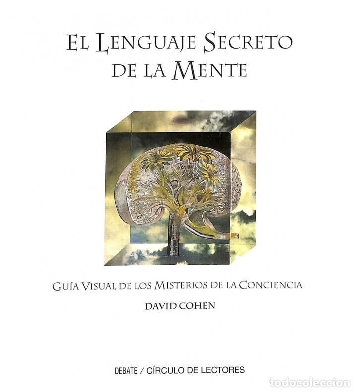 EL LENGUAJE SECRETO DE LA MENTE - DAVID COHEN (Libros sin clasificar)
