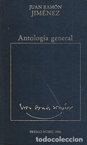 ANTOLOGÍA GENERAL - JUAN RAMÓN JIMÉNEZ (Libros sin clasificar)