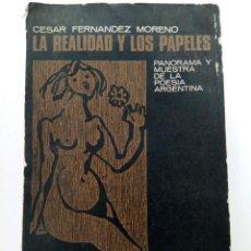 Libros: LA REALIDAD Y LOS PAPELES - CÉSAR FERNÁNDEZ MORENO - AGUILAR (INTONSO). Lote 261689550
