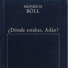 Libros: DONDE ESTABAS, ADÁN? - HEINRICH BÖLL. Lote 261689750