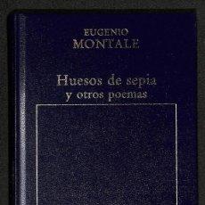 Libros: HUESOS DE SEPÍA Y OTROS POEMAS - EUGENIO MONTALE. Lote 261694135