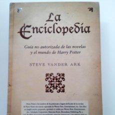 Libros: LA ENCICLOPEDIA DE HARRY POTTER - STEVE VANDER ARK - PRIMERA EDICION 2010 - EDICIONES B. Lote 261808545