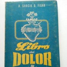 Libros: MATER DOLOROSA O LIBRO DEL DOLOR - P. ANTONIO GARCÍA D. FIGAR - COMPAÑÍA BIBLIOGRÁFICA ESPAÑOLA. Lote 261822445