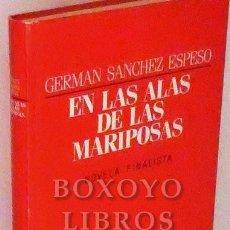 Libros: SÁNCHEZ ESPESO, GERMÁN. EN LAS ALAS DE LAS MARIPOSAS. Lote 261937860