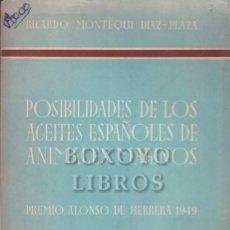 Libros: MONTEQUI DÍAZ-PLAZA, ALFREDO. POSIBILIDADES DE LOS ACEITES ESPAÑOLES DE ANIMALES MARINOS. Lote 261937870