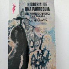 Libros: UNA HISTORIA DE UNA PARROQUIA - FRANCISCO CANDEL - COLECCIÓN RENO 433 - EDICIONES GP. Lote 262202020