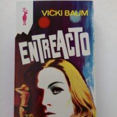 Libros: ENTREACTO - VICKI BAUM - COLECCIÓN RENO Nº 517 - EDICIONES G.P.. Lote 262202575