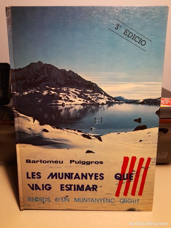 LLIBRE DE BARTOMEU PUIGGROS : LES MUNTANYES QUE VAIG ESTIMAR (Libros sin clasificar)