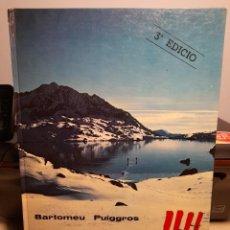 Libros: LLIBRE DE BARTOMEU PUIGGROS : LES MUNTANYES QUE VAIG ESTIMAR. Lote 262211130