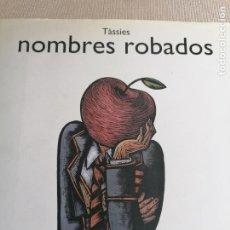 Libros: NOMBRES ROBADOS, (CARTONE) - TASSIES. Lote 262389430