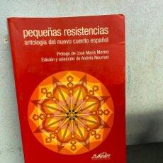 Libros: NEUMAN, ANDRES. - PEQUEÑAS RESISTENCIAS. ANTOLOGIA DEL NUEVO CUENTO ESPAÑOL.. Lote 262440205
