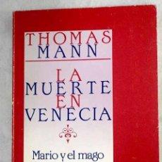 Libros: LA MUERTE EN VENECIA. MARIO Y EL MAGO. - THOMAS MANN. TDK618. Lote 262594760