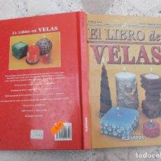Libros: EL LIBRO DE LAS VELAS ,ALBATROS, FABIAN LEON Y MARIA EUGENIA ROSSI, TODO ILUSTRADO. Lote 262712975