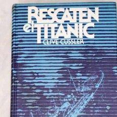 Libros: RESCATEN EL TITANIC.- CUSSLER, CLIVE. Lote 262833375