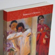 Libros: SOROLLA Y SEVILLA - MONTES MARTÍN, JUAN CARLOS. Lote 262884975