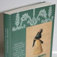 Libros: PINTURA, LITERATURA Y SOCIEDAD EN LA SEVILLA DEL SIGLO XIX: AL ÁLBUM DE ANTONIA DÍAZ - ROMÁN GUTIÉRR. Lote 262885025