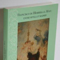 Libros: FRANCISCO DE HERRERA EL MOZO ENTRE SEVILLA Y MADRID - VALDIVIESO, ENRIQUE. Lote 262885030