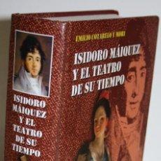 Libros: ISIDORO MÁIQUEZ Y EL TEATRO DE SU TIEMPO - COTARELO Y MORI, EMILIO. Lote 262885045