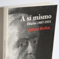 Libros: A SÍ MISMO. DIARIO 1867-1915 - REDON, ODILON. Lote 262885050