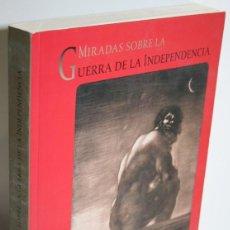 Libros: MIRADAS SOBRE LA GUERRA DE LA INDEPENDENCIA. Lote 262885060
