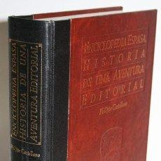 Libros: ENCICLOPEDIA ESPASA. HISTORIA DE UNA AVENTURA EDITORIAL - CASTELLANO, PHILIPPE. Lote 262885070