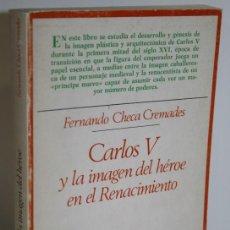 Libros: CARLOS V Y LA IMAGEN DEL HÉROE EN EL RENACIMIENTO - CHECA CREMADES, FERNANDO. Lote 262885075