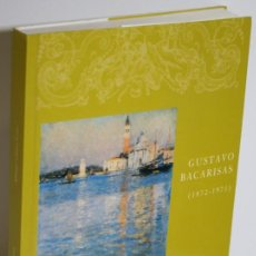 Libros: GUSTAVO BACARISAS (1872-1971) - CASTRO LUNA, MANUEL. Lote 262885090