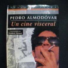 Libros: PEDRO ALMODÓVAR; FRÉDERIC STRAUSS - PEDRO ALMODÓVAR: UN CINE VISCERAL. CONVERSACIONES CON FRÉDÉRIC S. Lote 262919170