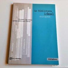 Libros: LIBRO LA BIBLIOTECA IDEAL EUROPEA - 17 X 24.CM. Lote 262955915