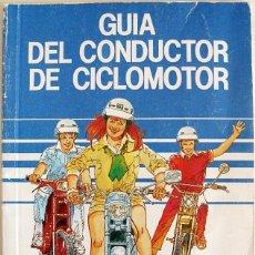 Libros: 1987. GUÍA DEL CONDUCTOR DE CICLOMOTOR. ED PONS. CÓDIGO DE CIRCULACIÓN.. Lote 262958105