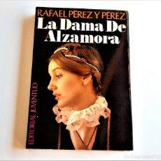 Libros: LIBRO LA DAMA DE ALZAMORA - 12 X 18.CM. Lote 262962105