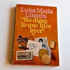 Libros: LIBRO NO DIGAS LO QUE HICE AYER - 14 X 19.CM. Lote 262962810