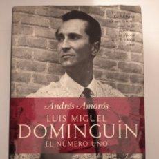 Libros: LUIS MIGUEL DOMINGUIN. EL NÚMERO UNO- ANDRÉS AMORÓS. Lote 262963240