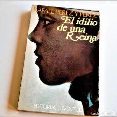 Libros: LIBRO EL IDILIO DE UNA REINA - 12 X 18.CM. Lote 262964670