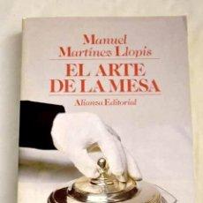 Libri di seconda mano: EL ARTE DE LA MESA.- MARTÍNEZ LLOPIS, MANUEL. Lote 262982180