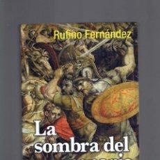Libros: LA SOMBRA DEL MERCENARIO RUFINO FERNANDEZ 1 EDICION DE ESTA COLECCION 2008 EL ANDEN. Lote 263073660