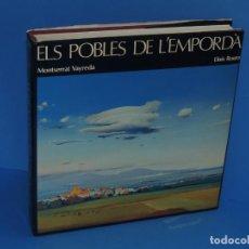 Libros: ELS POBLES DE L'EMPORDA.- ROURA, LLUÍS (PINTURES). VAYREDA. MONTSERRAT (POEMES). Lote 263124895