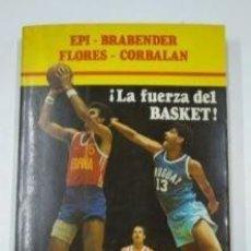 Libros: LA FUERZA DEL BASKET. EPI. BRABENDER. FLORES. CORBALAN. CAMPO EDITORIAL 1984. TDK82 -. Lote 263163275