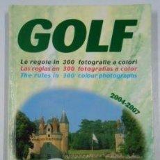 Libros: GOLF. LAS REGLAS EN 300 FOTOGRAFÍAS A COLOR. GIANFRANCO COSTA. HENRY GATEOR. 2004 - 2007. TDK210 -. Lote 263165795