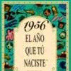 Libros: 1956 EL AÑO QUE TÚ NACISTE - ROSA COLLADO BASCOMPTE. Lote 263194910
