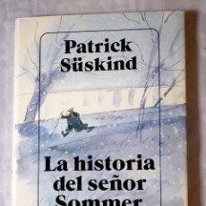 Libros: LA HISTORIA DEL SEÑOR SOMMER - SUSKIND, PATRICK. Lote 263198660