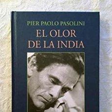 Libros: EL OLOR DE LA INDIA PIER PAOLO PASOLINI. Lote 263219355