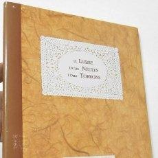 Libros: EL LLIBRE DE LES NEULES I DELS TORRONS - JOSEP VIVES MOLINS. Lote 263534195