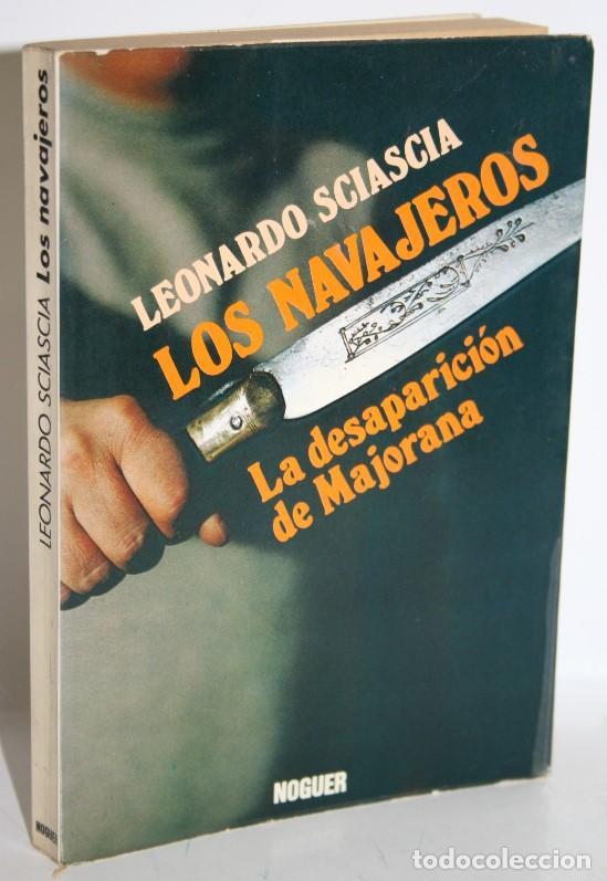 LOS NAVAJEROS. LA DESAPARICIÓN DE MAJORANA - SCIASCIA, LEONARDO (Libros sin clasificar)