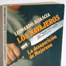 Libros: LOS NAVAJEROS. LA DESAPARICIÓN DE MAJORANA - SCIASCIA, LEONARDO. Lote 263561045