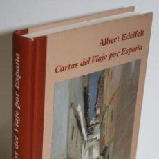 Libros: ALBERT EDELFELT: CARTAS DEL VIAJE POR ESPAÑA (1881) - DÍAZ DE ALDA, MARÍA CARMEN (ESTUDIO PRELIMINAR. Lote 263561060