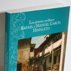 Libros: LOS PINTORES SEVILLANOS RAFAEL Y MANUEL GARCÍA HISPALETO - GARCÍA DE OTEYZA FERNÁNDEZ-CID, Mª JESÚS. Lote 263561065