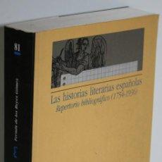 Libros: LAS HISTORIAS LITERARIAS ESPAÑOLAS - REYES GÓMEZ, FERMÍN DE LOS. Lote 263561080
